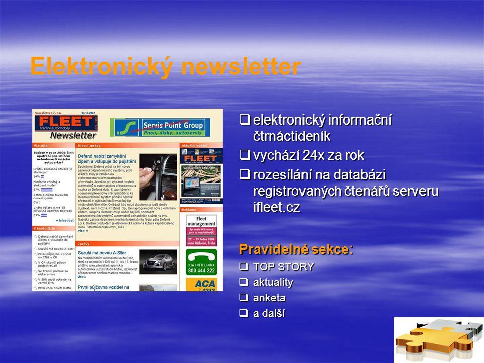 Elektronický newsletter  elektronický informační čtrnáctideník  vychází 24x za rok  rozesílání na databázi registrovaných čtenářů serveru ifleet.cz Pravidelné sekce :  TOP STORY  aktuality  anketa  a další