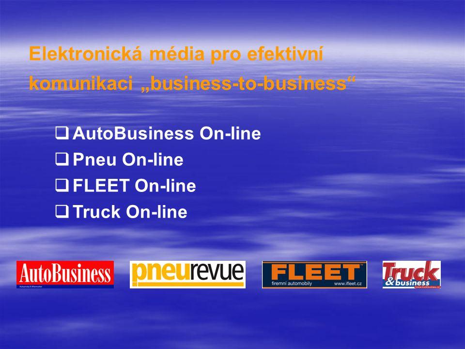 """Elektronická média pro efektivní komunikaci """"business-to-business  AutoBusiness On-line  Pneu On-line  FLEET On-line  Truck On-line"""