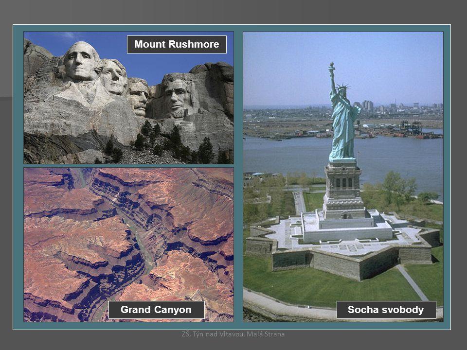 Mount Rushmore Grand CanyonSocha svobody ZŠ, Týn nad Vltavou, Malá Strana