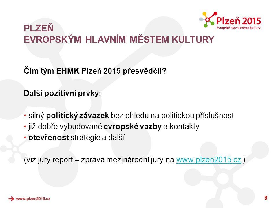 8 Čím tým EHMK Plzeň 2015 přesvědčil? Další pozitivní prvky: • silný politický závazek bez ohledu na politickou příslušnost • již dobře vybudované evr