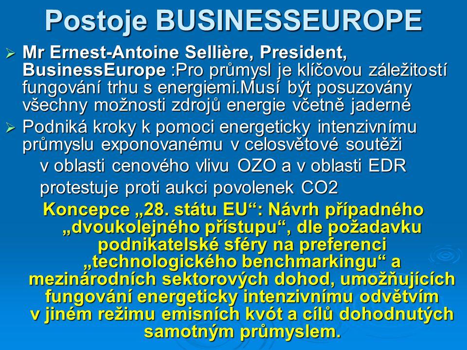 Postoje BUSINESSEUROPE  Mr Ernest-Antoine Sellière, President, BusinessEurope :Pro průmysl je klíčovou záležitostí fungování trhu s energiemi.Musí bý