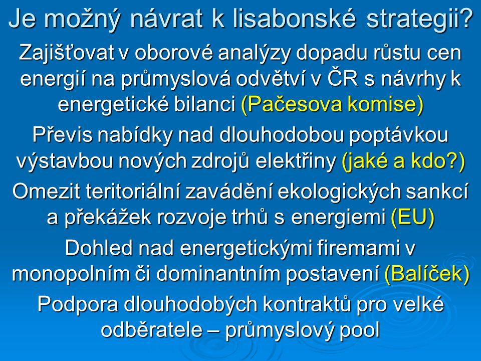 Je možný návrat k lisabonské strategii? Zajišťovat v oborové analýzy dopadu růstu cen energií na průmyslová odvětví v ČR s návrhy k energetické bilanc