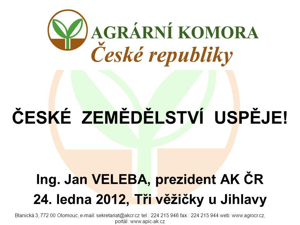 Blanická 3, 772 00 Olomouc, e-mail: sekretariat@akcr.cz tel.: 224 215 946 fax.: 224 215 944 web: www.agrocr.cz, portál: www.apic-ak.cz ČESKÉ ZEMĚDĚLST