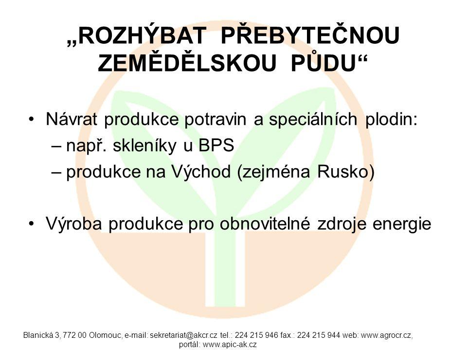 """Blanická 3, 772 00 Olomouc, e-mail: sekretariat@akcr.cz tel.: 224 215 946 fax.: 224 215 944 web: www.agrocr.cz, portál: www.apic-ak.cz """"ROZHÝBAT PŘEBY"""