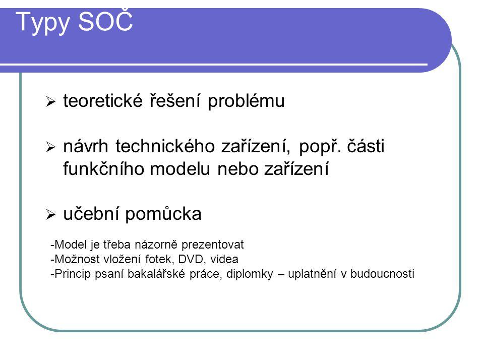 Typy SOČ  teoretické řešení problému  návrh technického zařízení, popř.