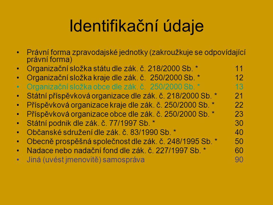 Identifikační údaje •Právní forma zpravodajské jednotky (zakroužkuje se odpovídající právní forma) •Organizační složka státu dle zák.