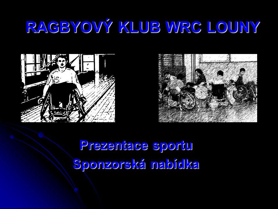 RAGBYOVÝ KLUB WRC LOUNY Prezentace sportu Sponzorská nabídka