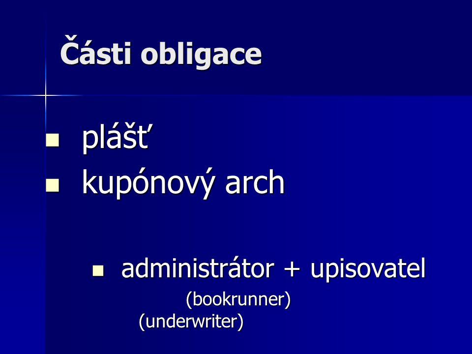 Části obligace  plášť  kupónový arch  administrátor + upisovatel (bookrunner) (underwriter)