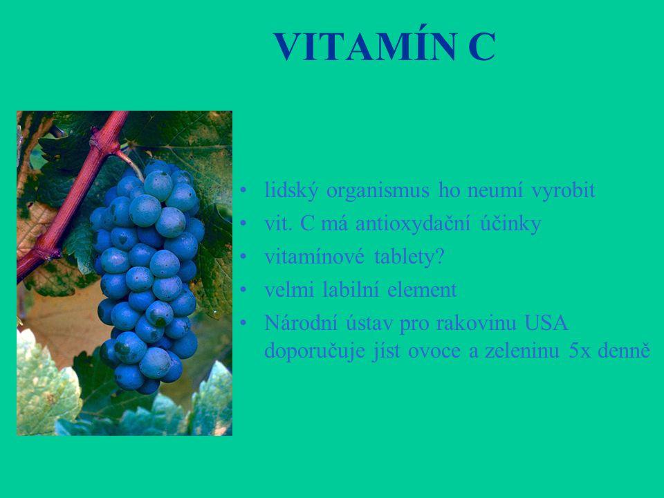 VITAMÍN C •lidský organismus ho neumí vyrobit •vit. C má antioxydační účinky •vitamínové tablety? •velmi labilní element •Národní ústav pro rakovinu U
