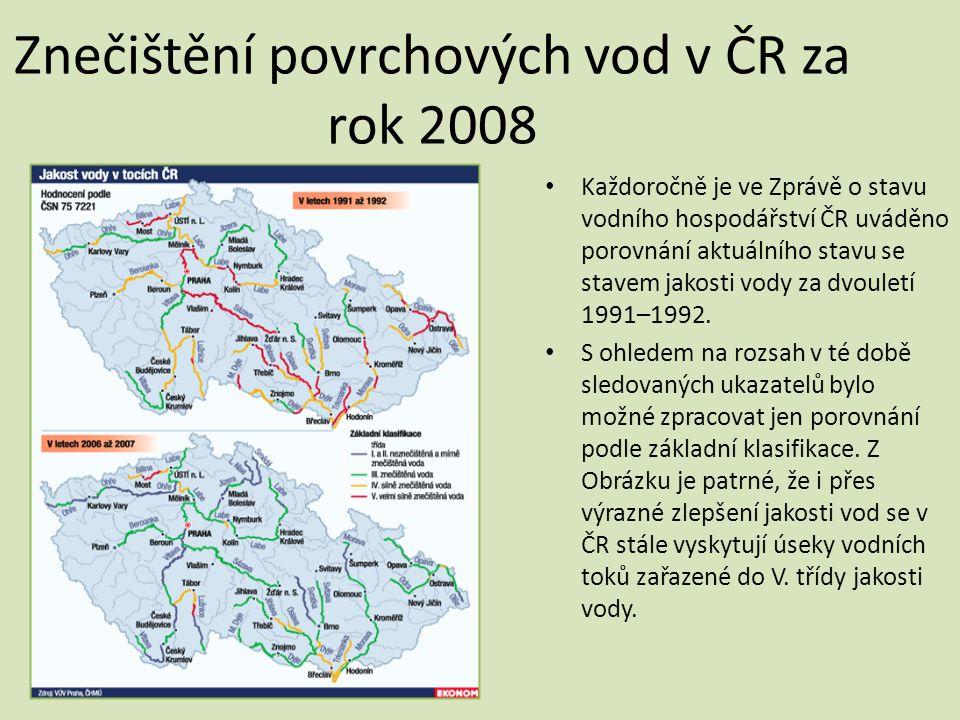 Znečištění povrchových vod v ČR za rok 2008 • Každoročně je ve Zprávě o stavu vodního hospodářství ČR uváděno porovnání aktuálního stavu se stavem jak