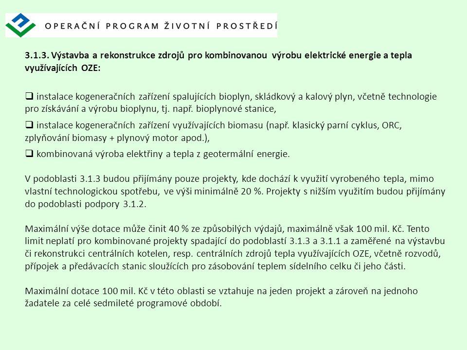 3.1.3. Výstavba a rekonstrukce zdrojů pro kombinovanou výrobu elektrické energie a tepla využívajících OZE:  instalace kogeneračních zařízení spalují