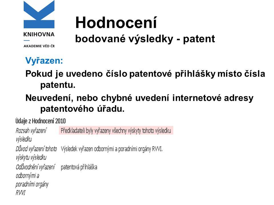 Hodnocení bodované výsledky - patent Vyřazen: Pokud je uvedeno číslo patentové přihlášky místo čísla patentu.