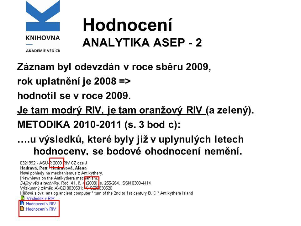 Hodnocení ANALYTIKA ASEP - 2 Záznam byl odevzdán v roce sběru 2009, rok uplatnění je 2008 => hodnotil se v roce 2009.