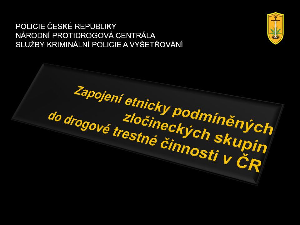 POLICIE ČESKÉ REPUBLIKY NÁRODNÍ PROTIDROGOVÁ CENTRÁLA SLUŽBY KRIMINÁLNÍ POLICIE A VYŠETŘOVÁNÍ