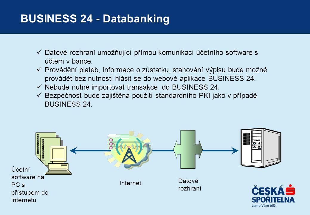BUSINESS 24 - Databanking  Datové rozhraní umožňující přímou komunikaci účetního software s účtem v bance.  Provádění plateb, informace o zůstatku,