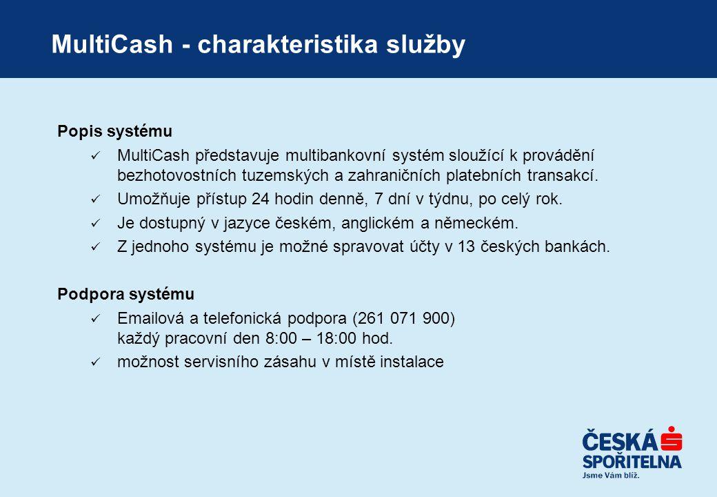MultiCash - charakteristika služby Popis systému  MultiCash představuje multibankovní systém sloužící k provádění bezhotovostních tuzemských a zahran