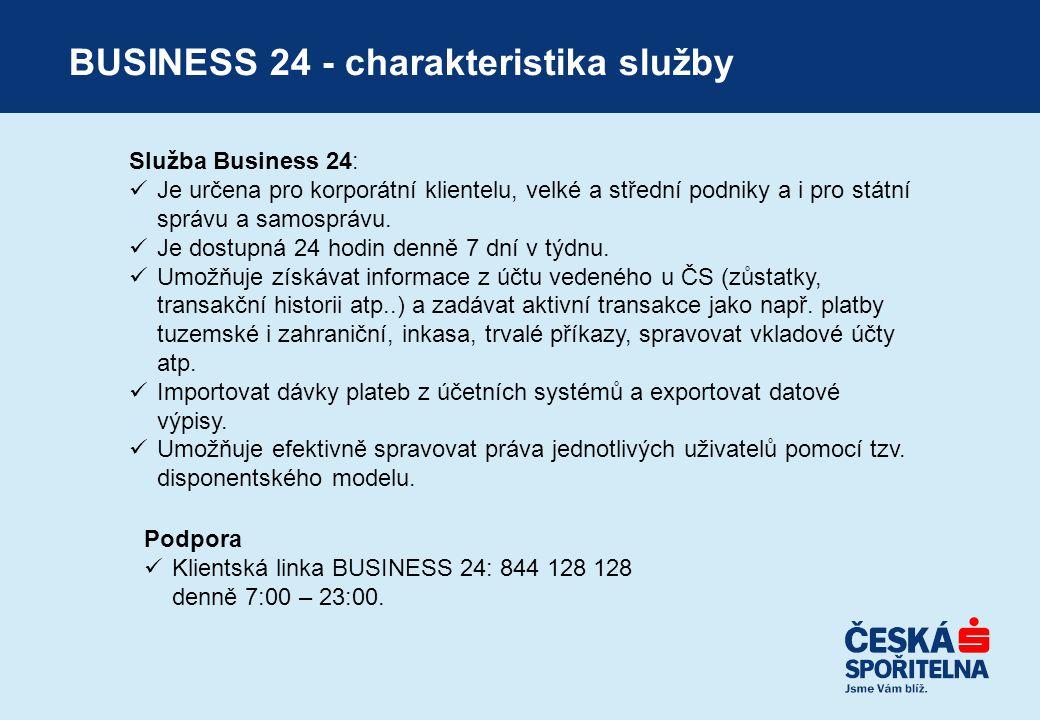 BUSINESS 24 - charakteristika služby Služba Business 24:  Je určena pro korporátní klientelu, velké a střední podniky a i pro státní správu a samospr