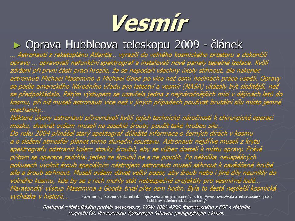 Vesmír Dostupné z Metodického portálu www.rvp.cz, ISSN: 1802-4785, financovaného z ESF a státního rozpočtu ČR. Provozováno Výzkumným ústavem pedagogic