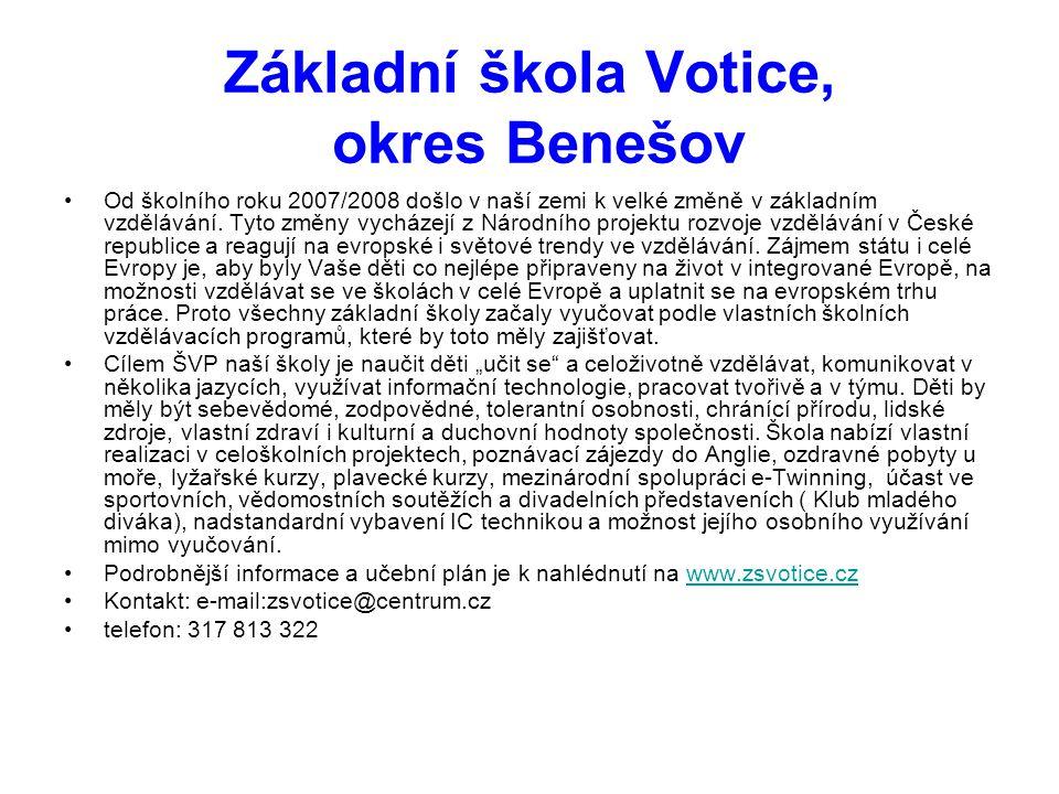 Základní škola Votice, okres Benešov •Od školního roku 2007/2008 došlo v naší zemi k velké změně v základním vzdělávání. Tyto změny vycházejí z Národn