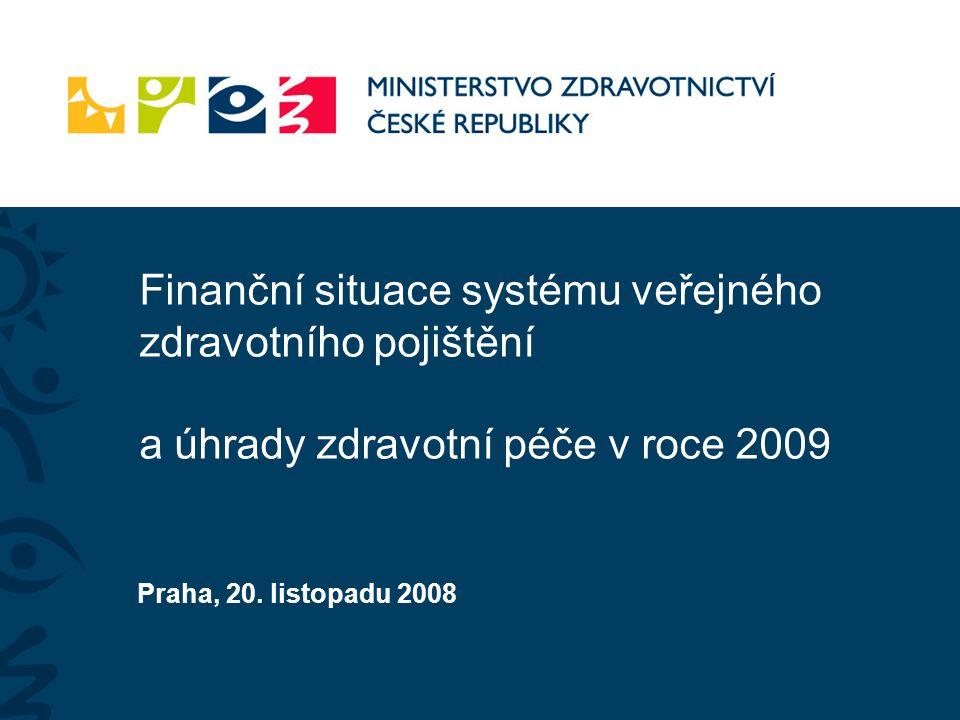 Finanční situace systému veřejného zdravotního pojištění a úhrady zdravotní péče v roce 2009 Praha, 20.