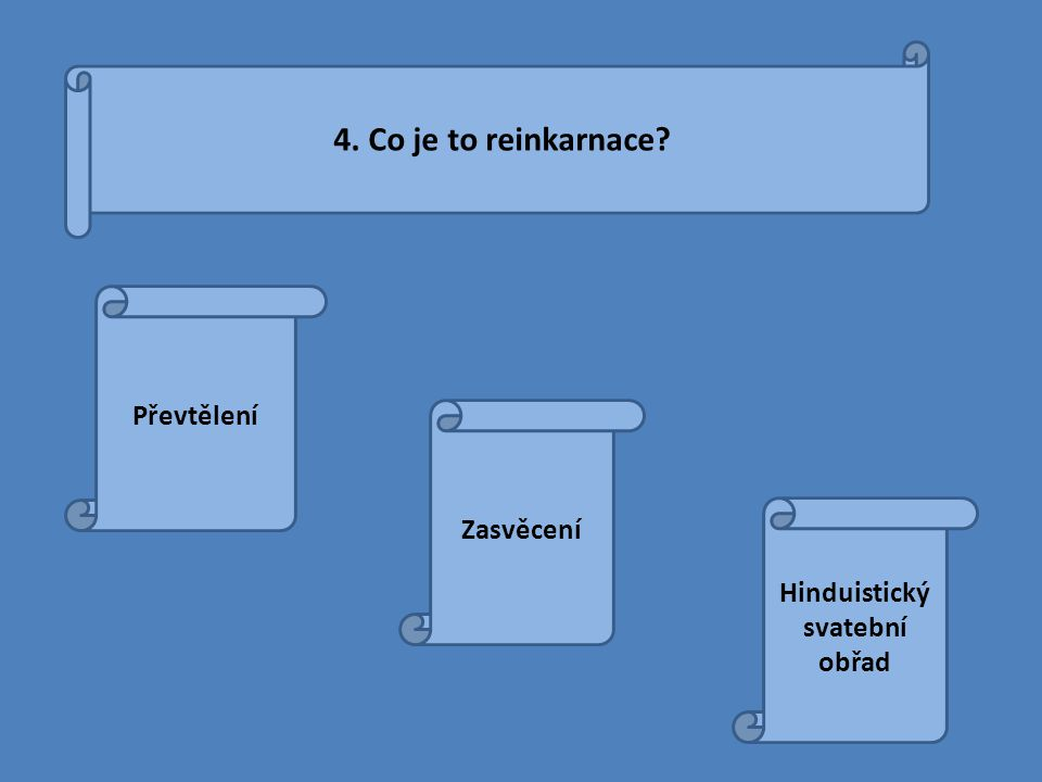 4. Co je to reinkarnace? Převtělení Zasvěcení Hinduistický svatební obřad