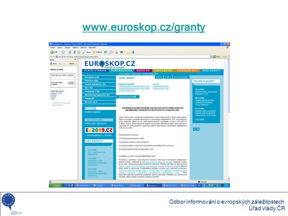 www.euroskop.cz/granty Odbor informování o evropských záležitostech Úřad vlády ČR