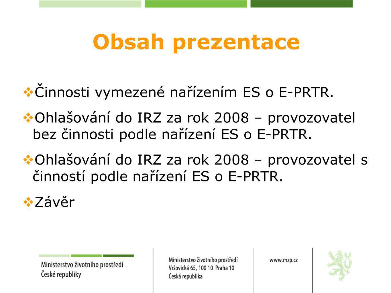 Obsah prezentace  Činnosti vymezené nařízením ES o E-PRTR.