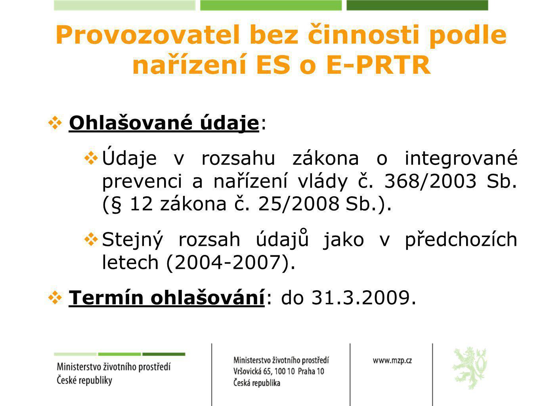 Provozovatel s činností podle nařízení ES o E-PRTR  Ohlašované údaje:  Údaje z nařízení č.