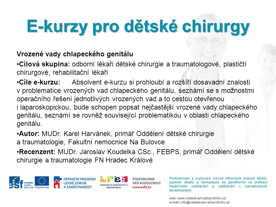 Vrozené vady chlapeckého genitálu •Cílová skupina: odborní lékaři dětské chirurgie a traumatologové, plastičtí chirurgové, rehabilitační lékaři •Cíle