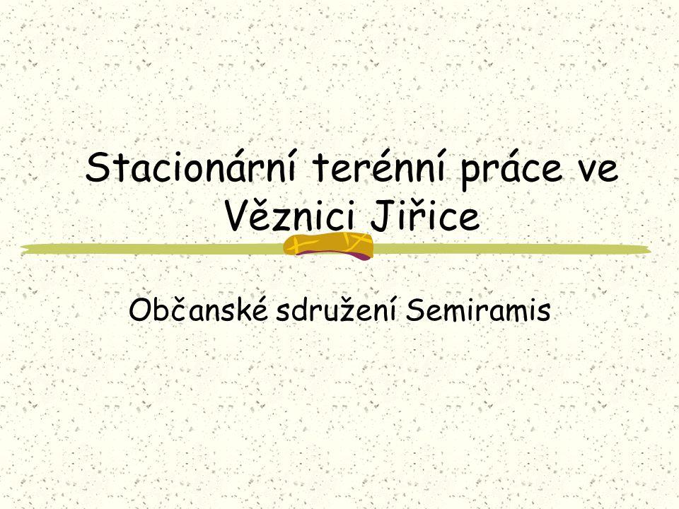 Stacionární terénní práce ve Věznici Jiřice Občanské sdružení Semiramis