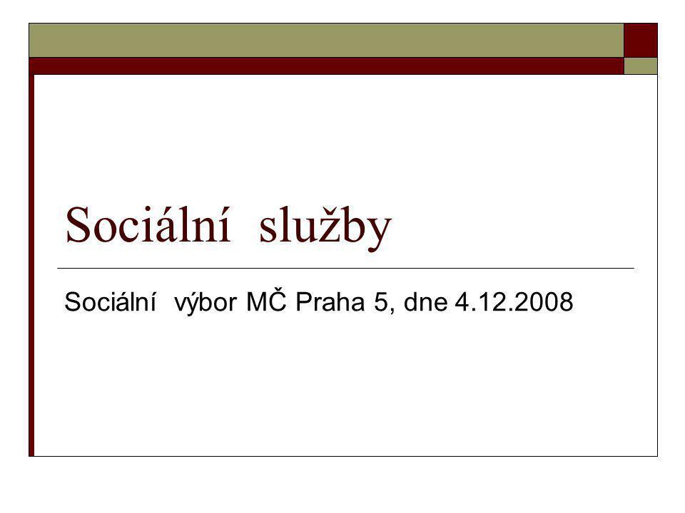 Sociální služby Sociální výbor MČ Praha 5, dne 4.12.2008