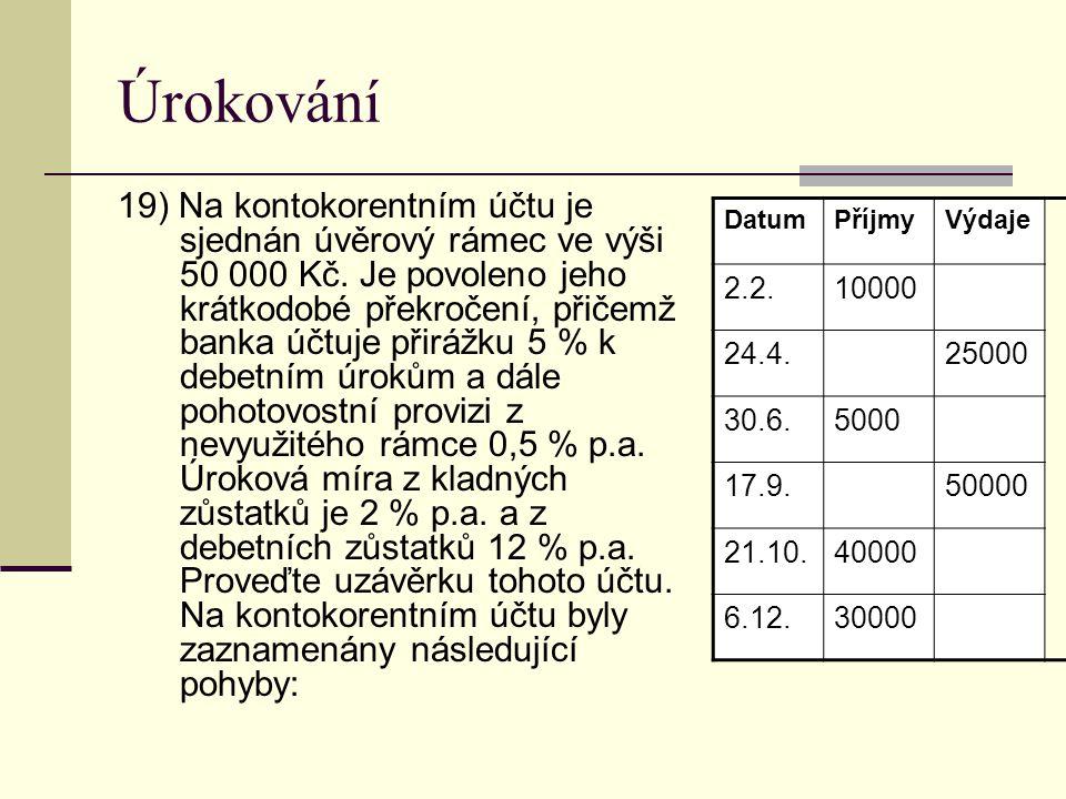 Úrokování 19) Na kontokorentním účtu je sjednán úvěrový rámec ve výši 50 000 Kč.