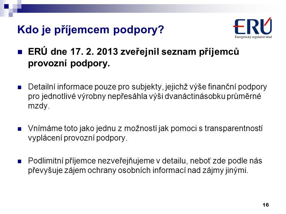 Kdo je příjemcem podpory?  ERÚ dne 17. 2. 2013 zveřejnil seznam příjemců provozní podpory.  Detailní informace pouze pro subjekty, jejichž výše fina