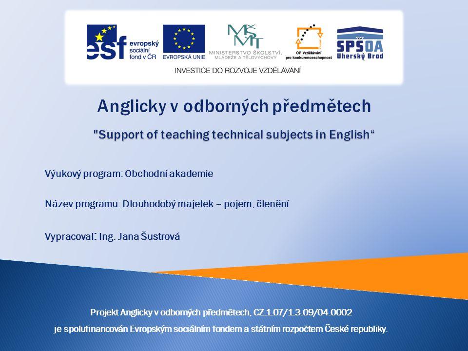Výukový program: Obchodní akademie Název programu: Dlouhodobý majetek – pojem, členění Vypracoval : Ing.