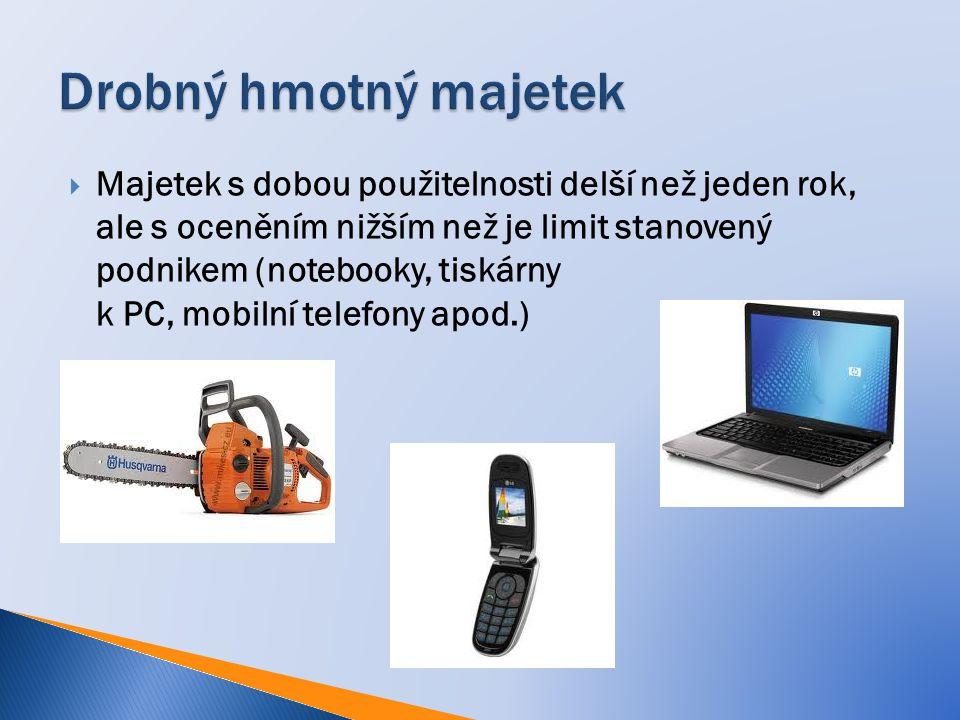  Majetek s dobou použitelnosti delší než jeden rok, ale s oceněním nižším než je limit stanovený podnikem (notebooky, tiskárny k PC, mobilní telefony
