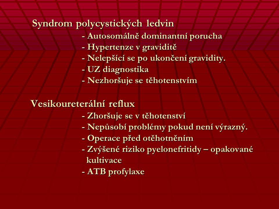Hemolyticko uremický syndrom - Vzácná idiopatická porucha trimestr až 2 měsíce postpartum - Bez predisponujících faktorů - Prodromy: zvracení, průjem,