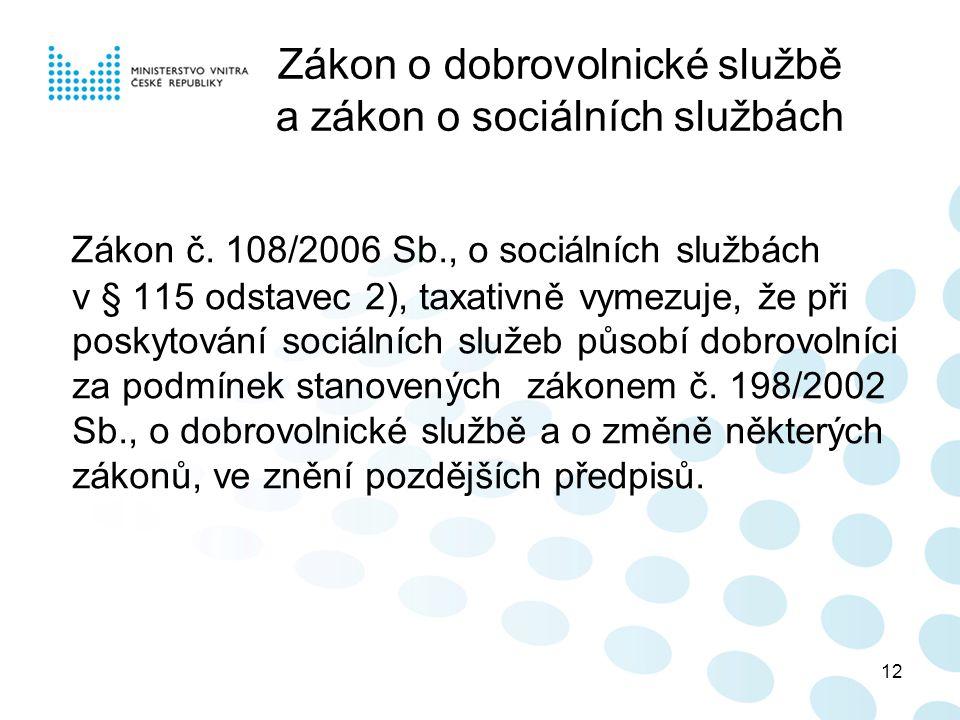 12 Zákon o dobrovolnické službě a zákon o sociálních službách Zákon č.