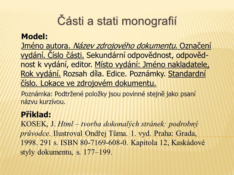 Části a stati monografií Model: Jméno autora. Název zdrojového dokumentu.