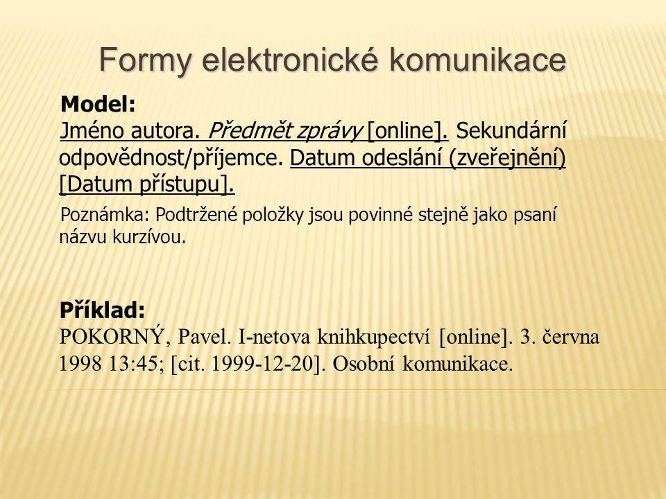 Formy elektronické komunikace Model: Jméno autora.