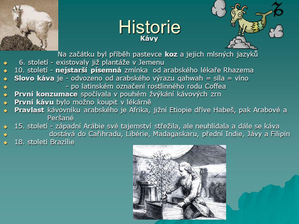 Historie Kávy Kávy Na začátku byl příběh pastevce koz a jejich mlsných jazyků Na začátku byl příběh pastevce koz a jejich mlsných jazyků  6.