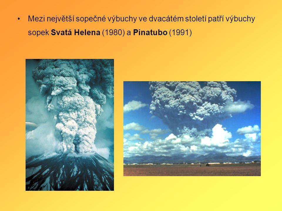 •Mezi největší sopečné výbuchy ve dvacátém století patří výbuchy sopek Svatá Helena (1980) a Pinatubo (1991)