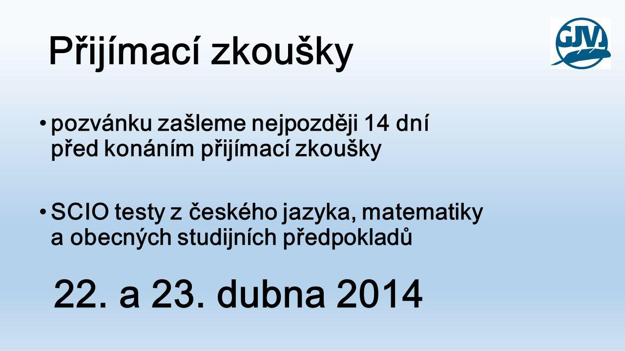 Přijímací zkoušky •pozvánku zašleme nejpozději 14 dní před konáním přijímací zkoušky •SCIO testy z českého jazyka, matematiky a obecných studijních př