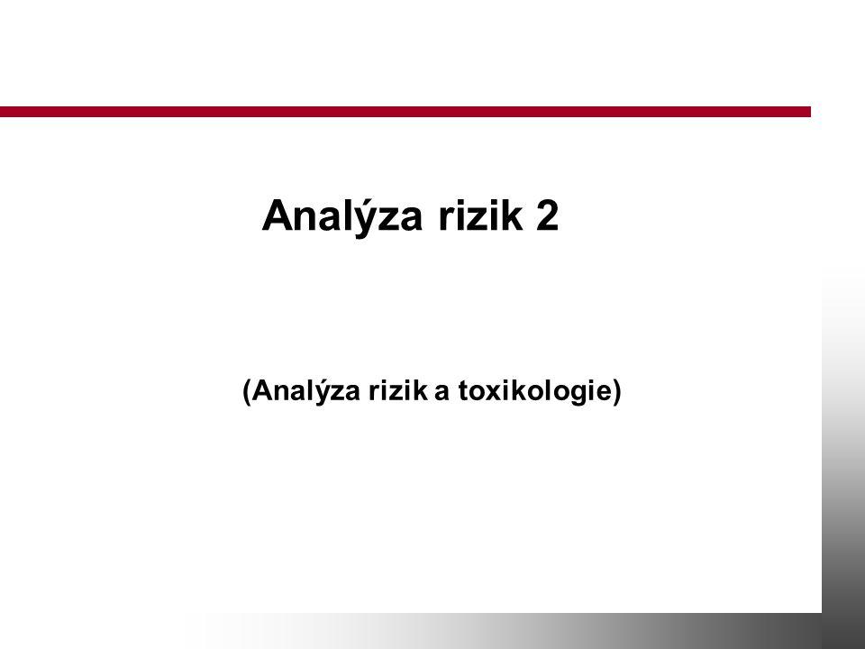 Analýza rizik 2 (Analýza rizik a toxikologie)