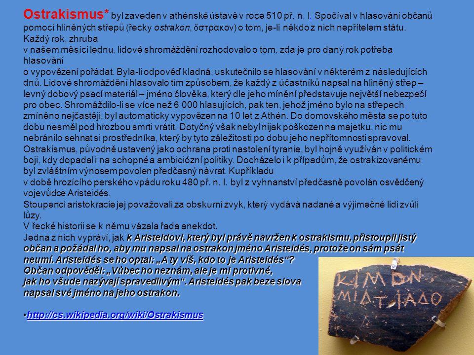 Ostrakismus* byl zaveden v athénské ústavě v roce 510 př.