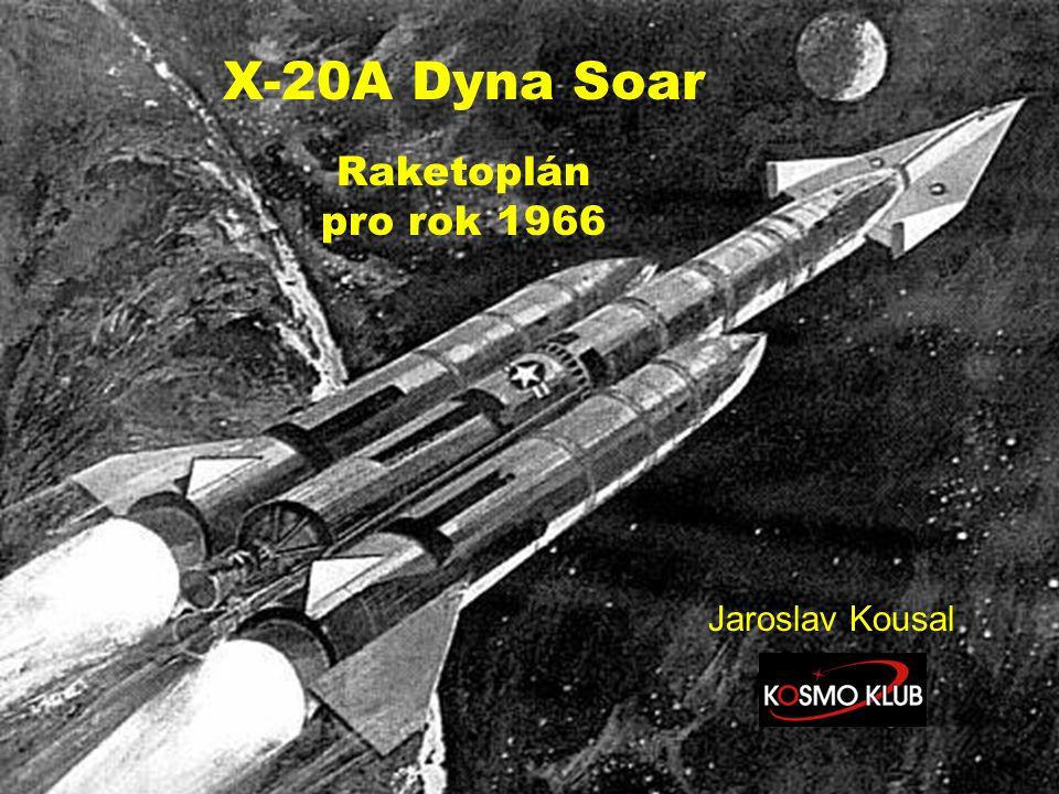 X-20A Dyna Soar Raketoplán pro rok 1966 Jaroslav Kousal
