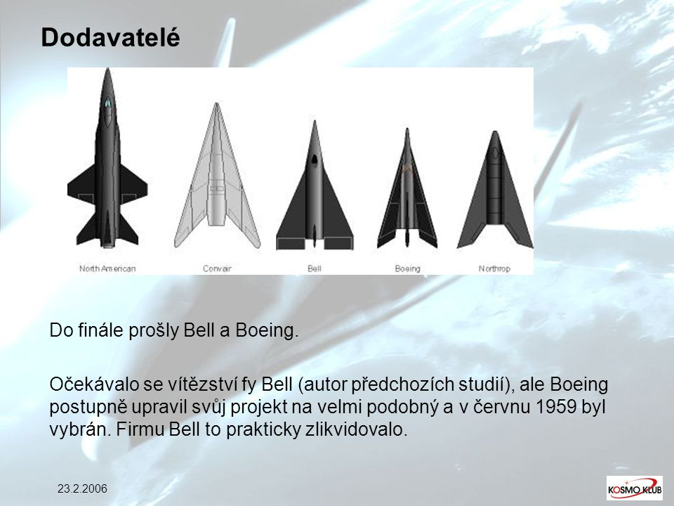 23.2.2006 Dodavatelé Do finále prošly Bell a Boeing. Očekávalo se vítězství fy Bell (autor předchozích studií), ale Boeing postupně upravil svůj proje