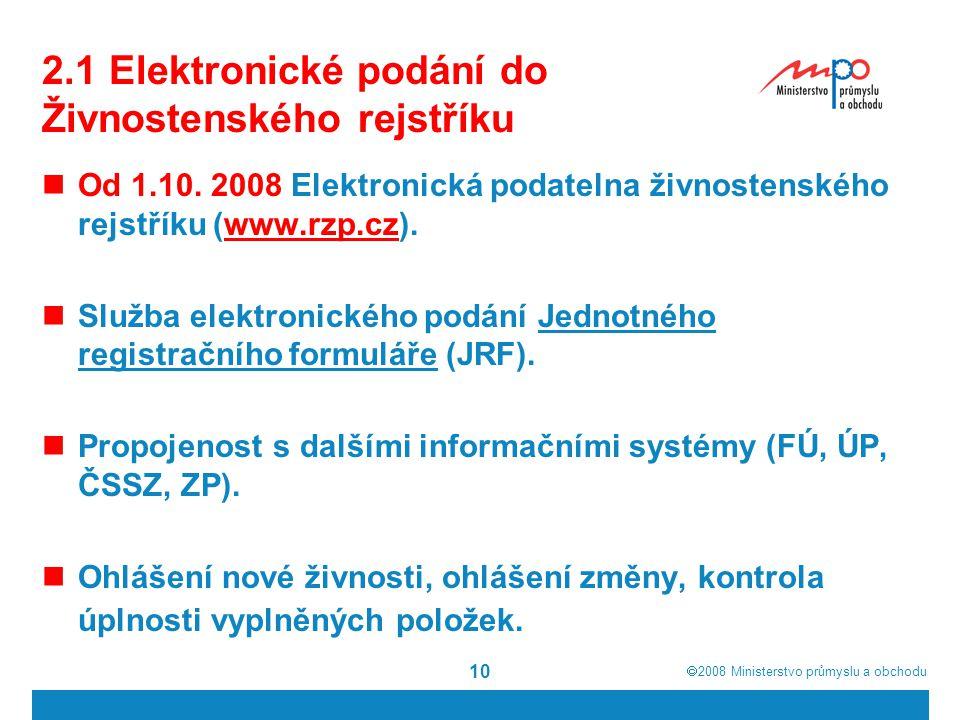  2008  Ministerstvo průmyslu a obchodu 10 2.1 Elektronické podání do Živnostenského rejstříku  Od 1.10.