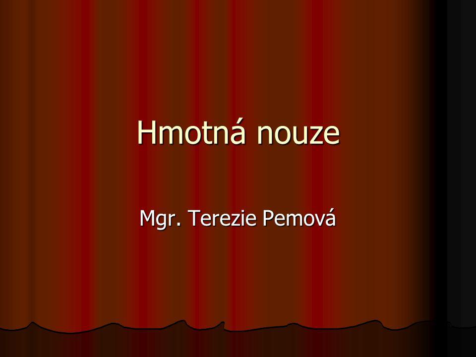 Hmotná nouze Mgr. Terezie Pemová