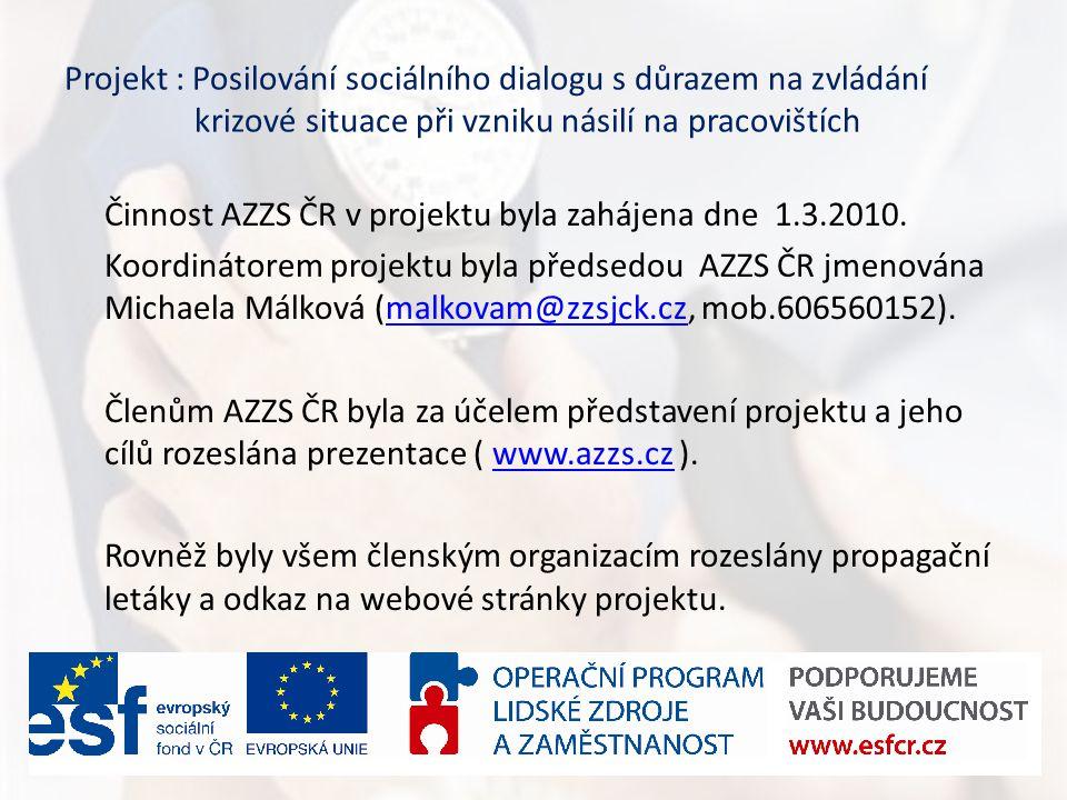 Projekt : Posilování sociálního dialogu s důrazem na zvládání krizové situace při vzniku násilí na pracovištích Činnost AZZS ČR v projektu byla zahájena dne 1.3.2010.