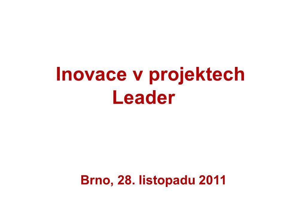 Role Leaderu v inovacích 8.Zavedení metody Leader (sedm rysů) = inovace při tvorbě politik 9.
